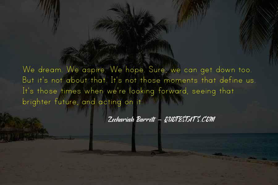Quotes About Brighter Future #1627805