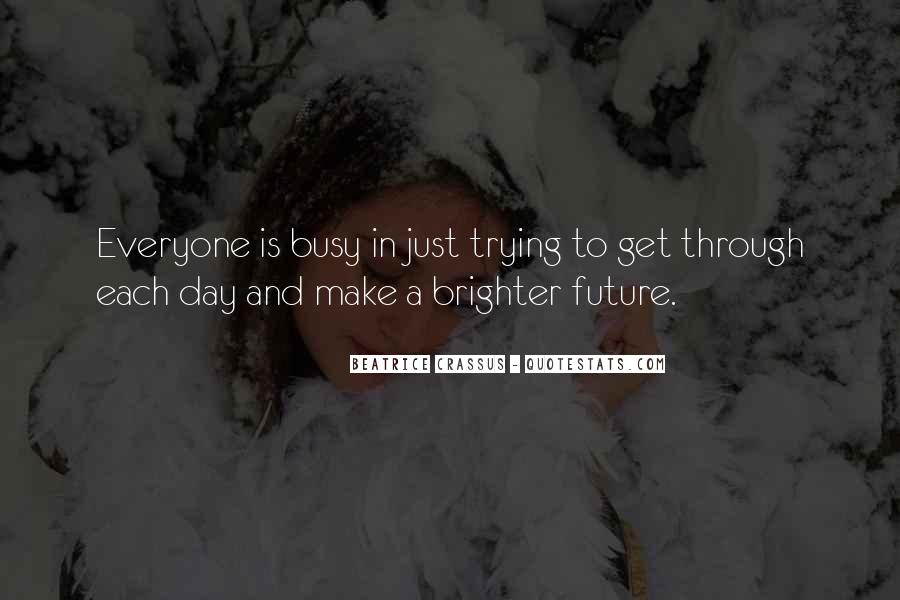 Quotes About Brighter Future #1633598