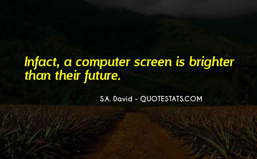 Quotes About Brighter Future #1676043