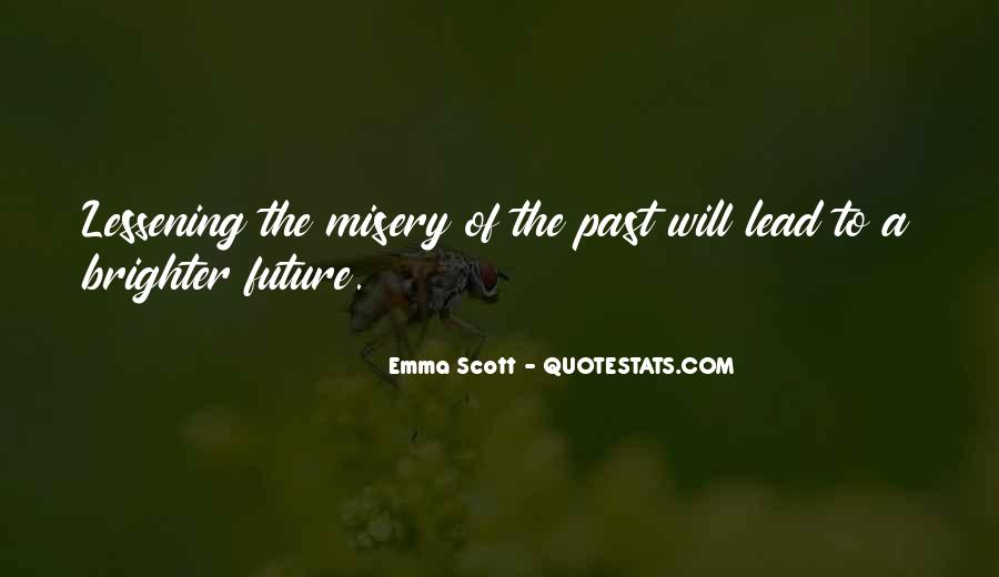 Quotes About Brighter Future #1839512