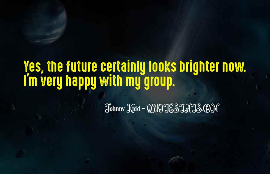Quotes About Brighter Future #1863887