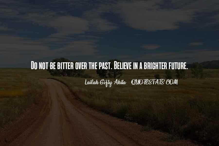 Quotes About Brighter Future #311696