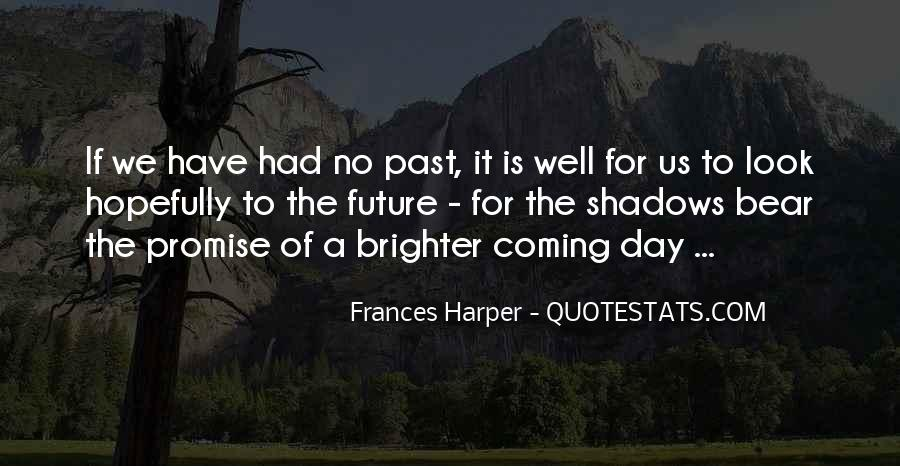 Quotes About Brighter Future #587124