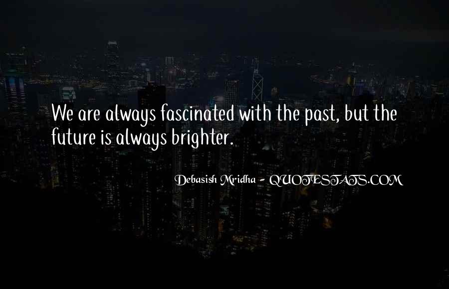 Quotes About Brighter Future #597404