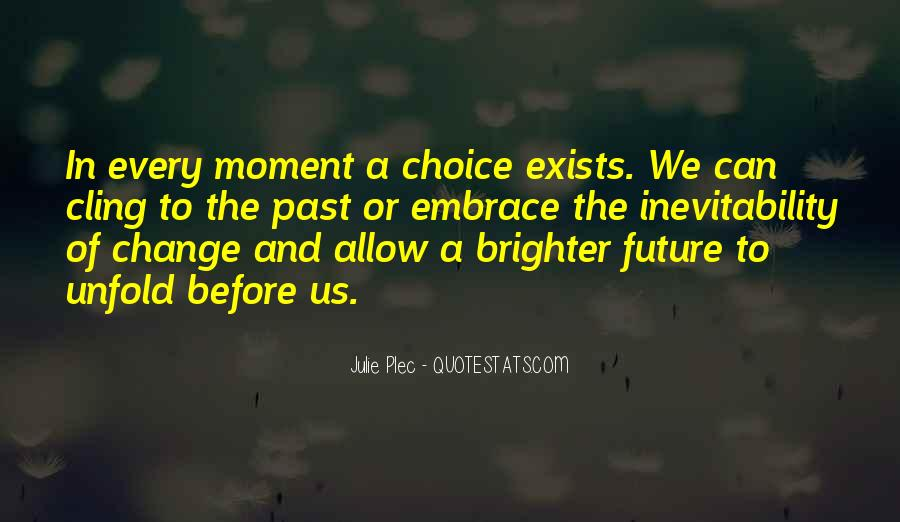 Quotes About Brighter Future #665709
