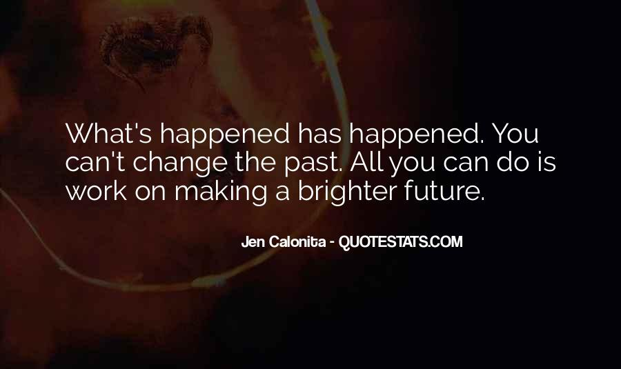 Quotes About Brighter Future #727772