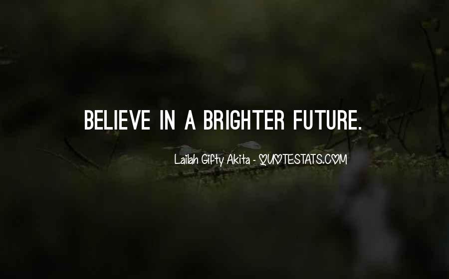 Quotes About Brighter Future #968948