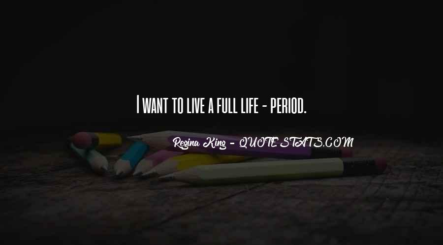Quotes About Having A Full Life #28341