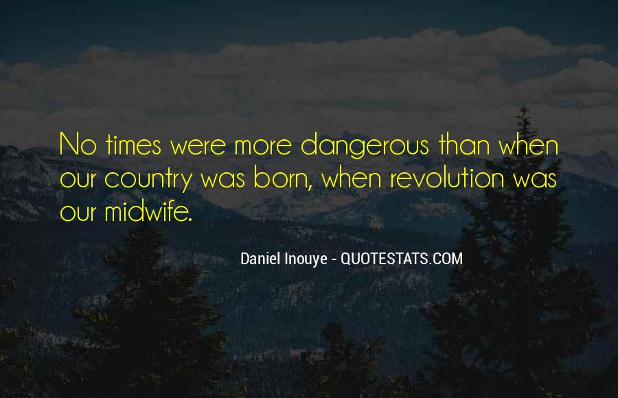 Quotes About Dangerous Times #1029663