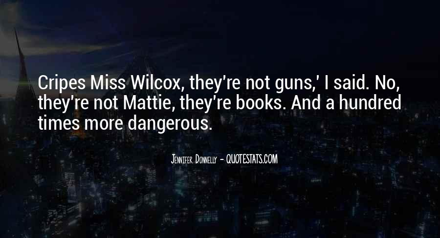 Quotes About Dangerous Times #1282668