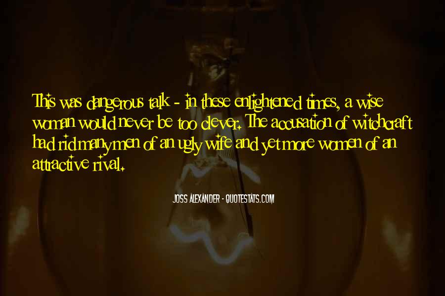 Quotes About Dangerous Times #1643893