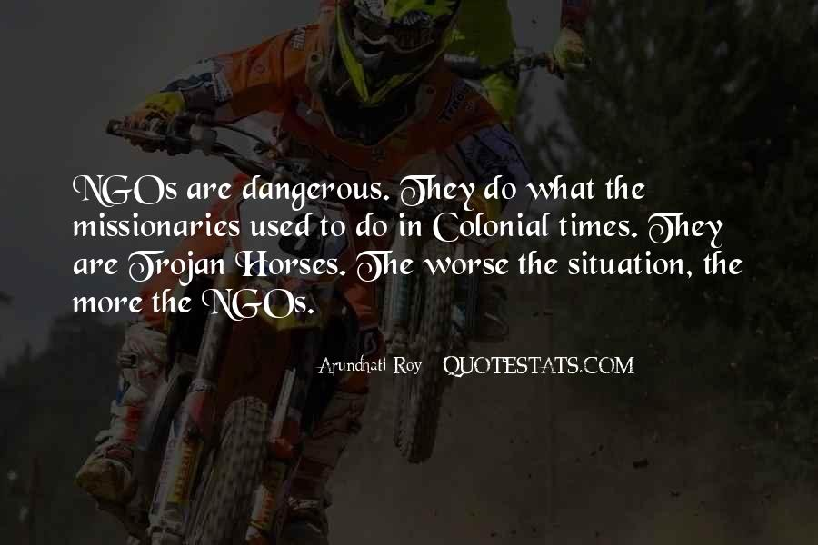 Quotes About Dangerous Times #1727116