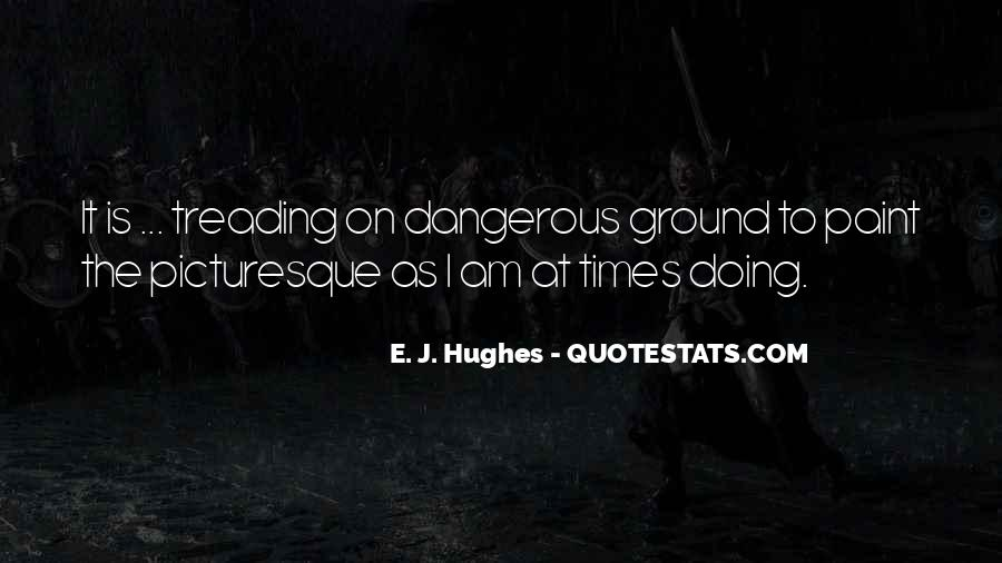 Quotes About Dangerous Times #263914