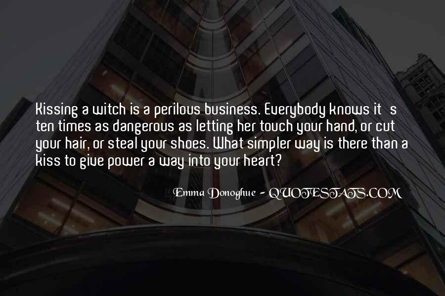 Quotes About Dangerous Times #314318