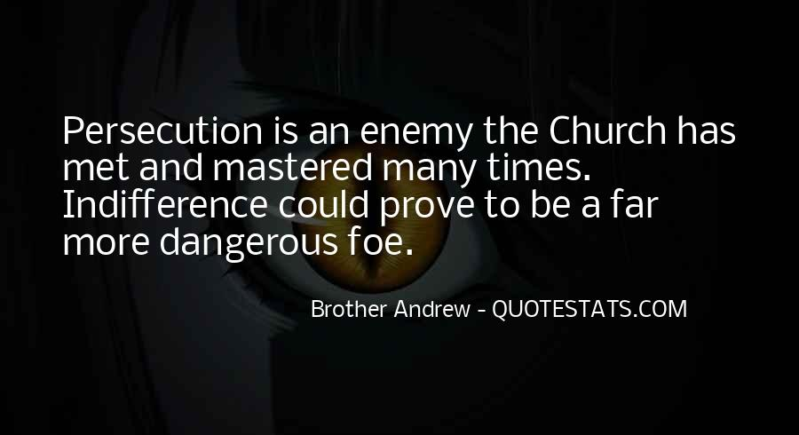 Quotes About Dangerous Times #492874