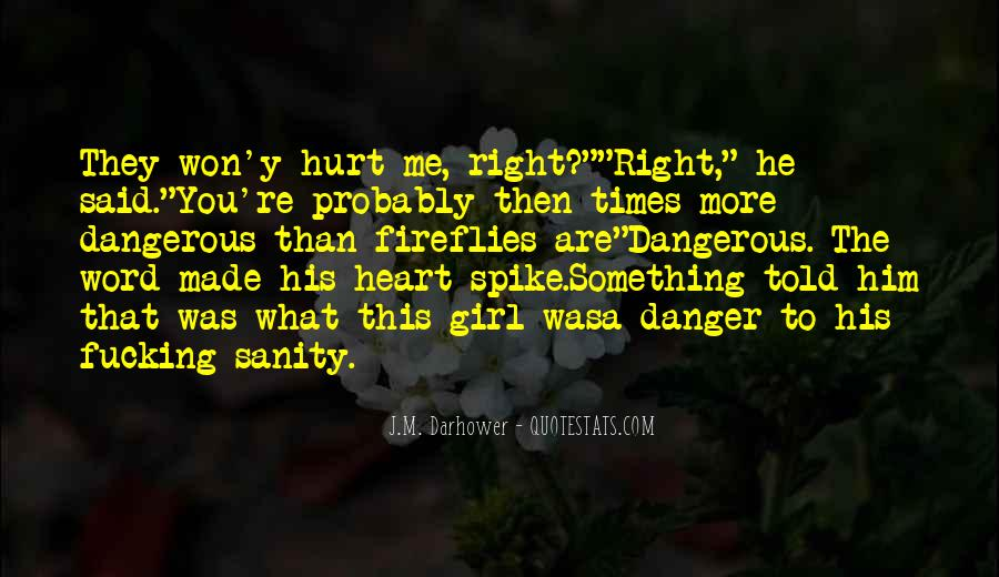 Quotes About Dangerous Times #563911