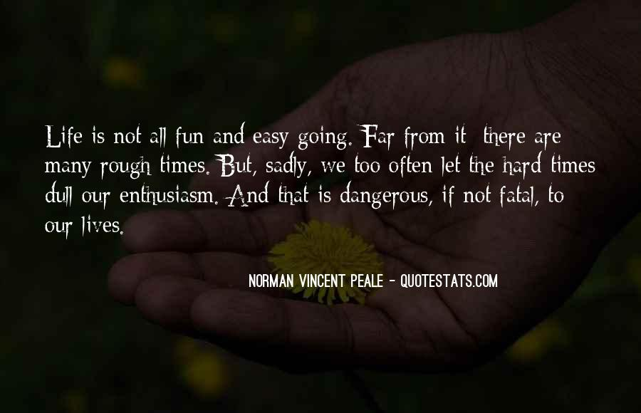 Quotes About Dangerous Times #607386