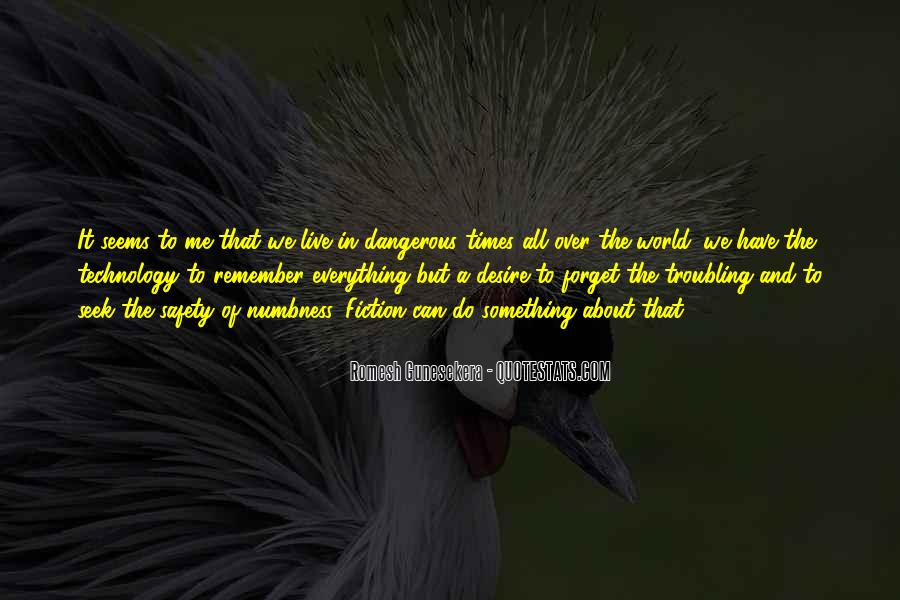 Quotes About Dangerous Times #760437