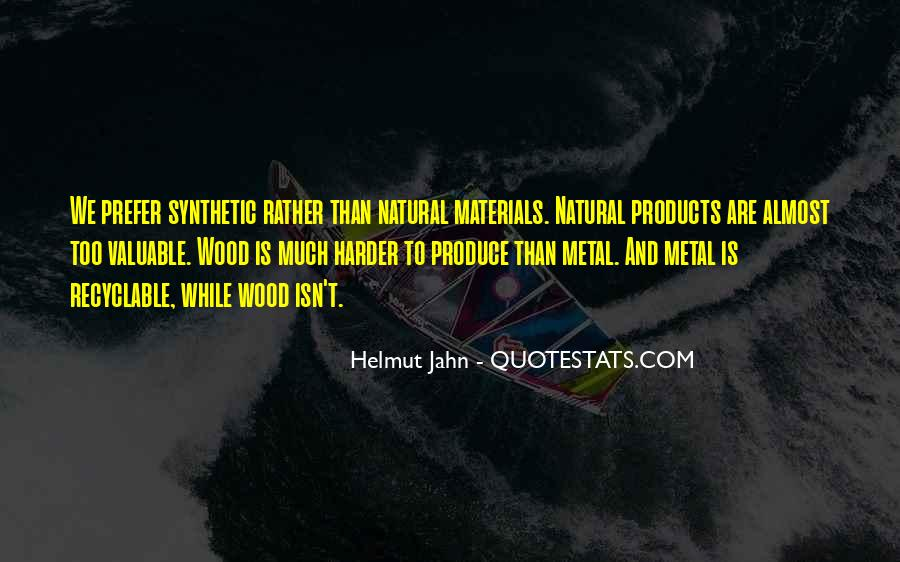 Quotes About Natural Materials #1726330