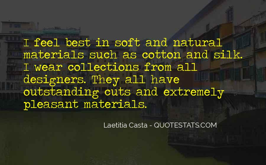 Quotes About Natural Materials #676638
