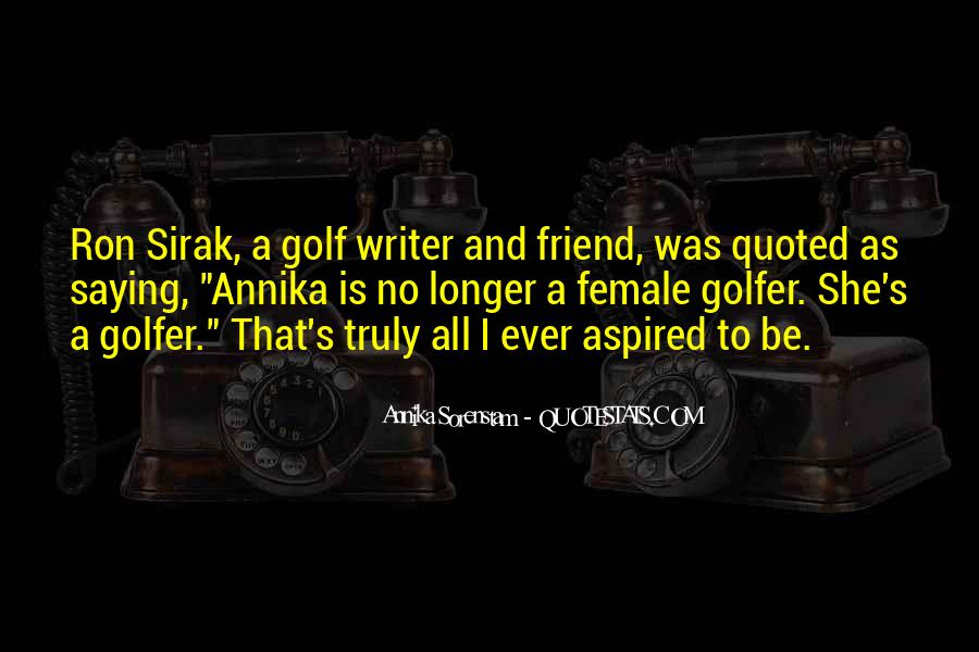 Quotes About Female Golfers #1779001
