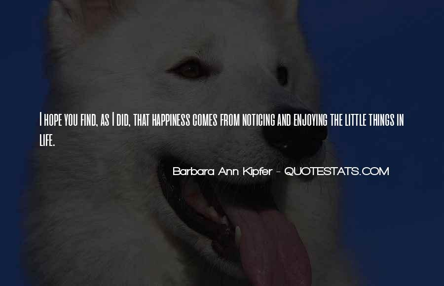 Quotes About Happiness In The Little Things In Life #1310141