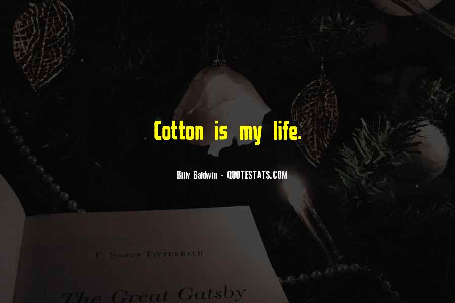 Quotes About Cotton #72055
