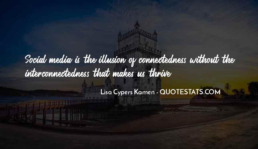 Quotes About Connectedness #1014913