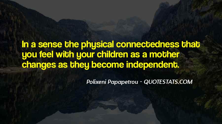 Quotes About Connectedness #1263034