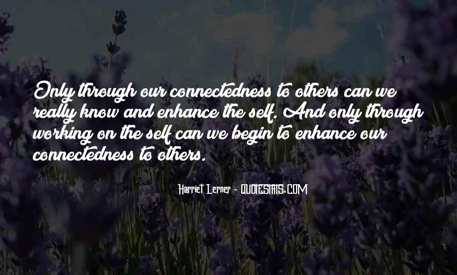 Quotes About Connectedness #982939