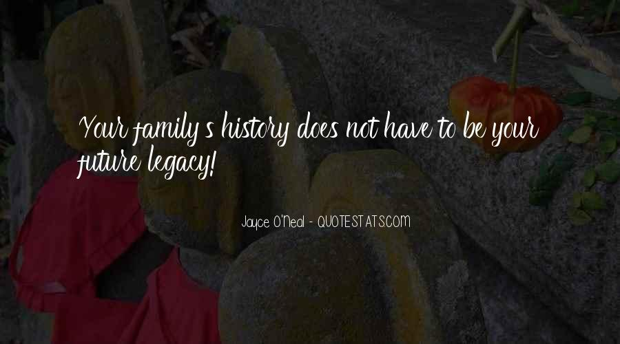 Quotes About Family Legacy #100442