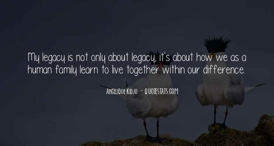 Quotes About Family Legacy #1116448