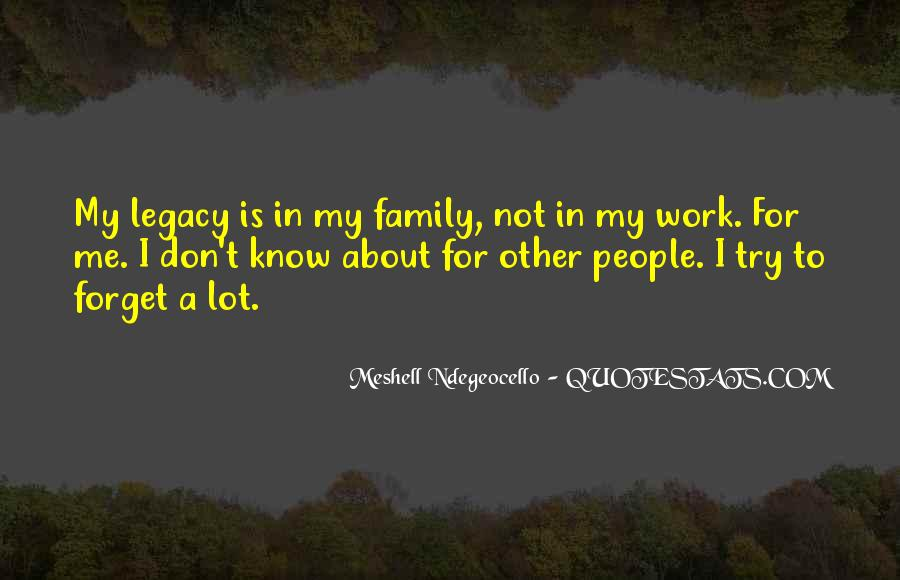 top quotes about family legacy famous quotes sayings about