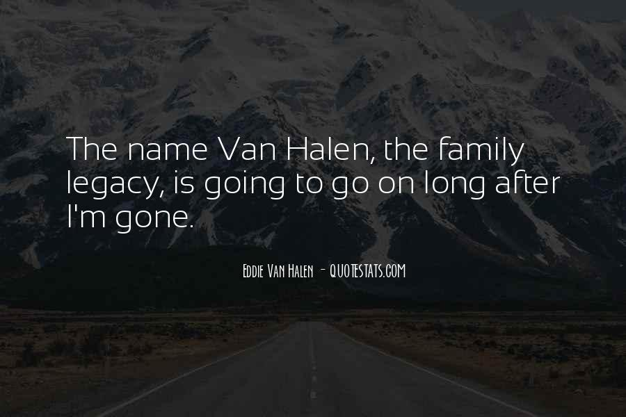 Quotes About Family Legacy #937380