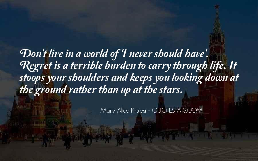 Quotes About Never Looking Down On Someone #1431836