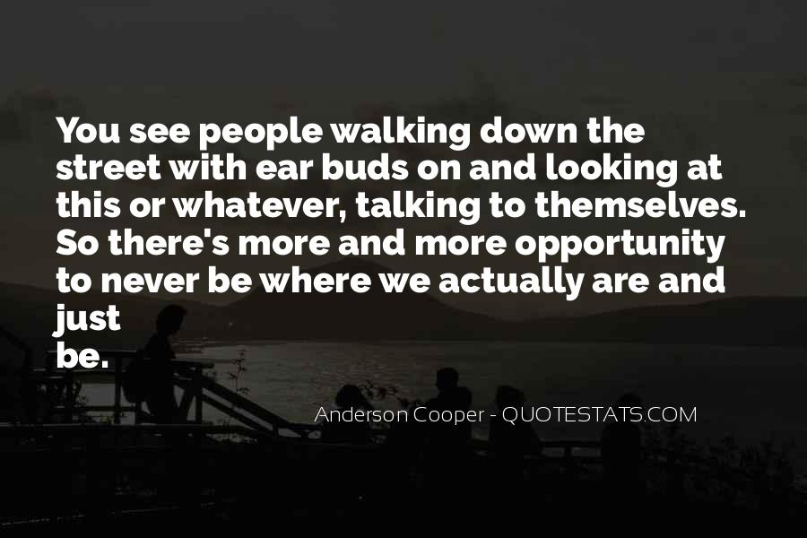 Quotes About Never Looking Down On Someone #1681158