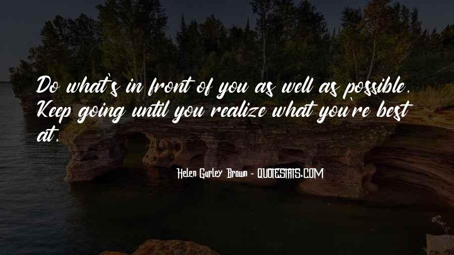 Quotes About Realizing What You Have In Front Of You #371412