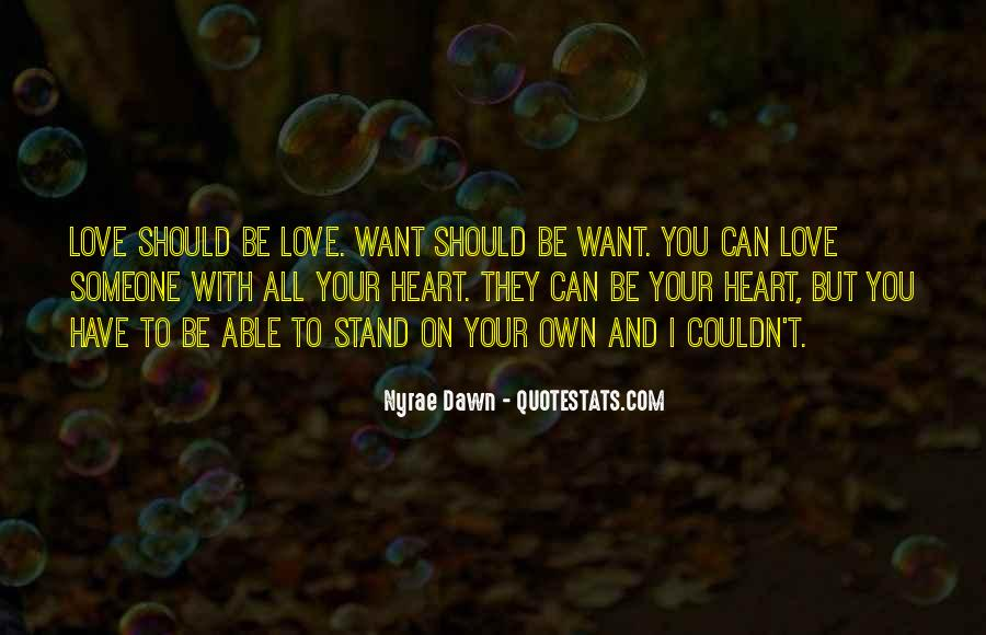 Quotes About Someone You Love And Can't Have #1503136