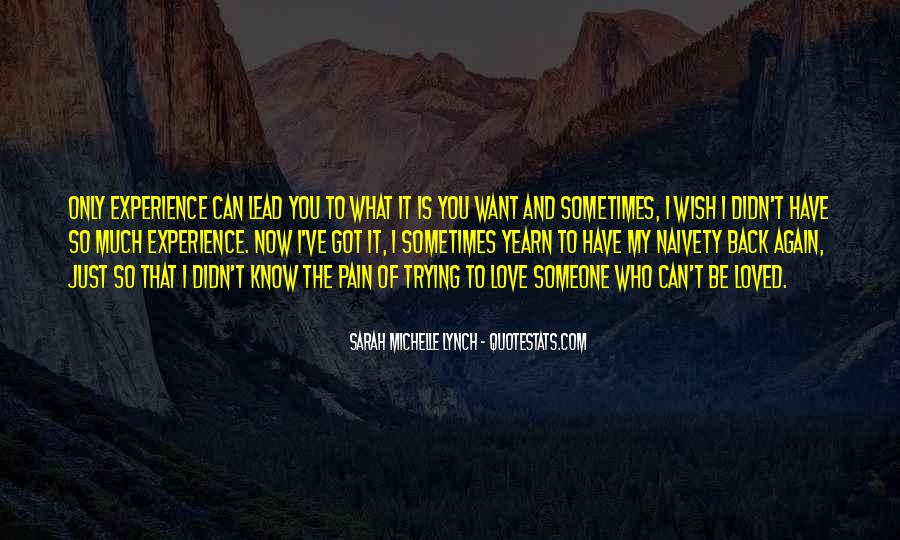 Quotes About Someone You Love And Can't Have #1588952