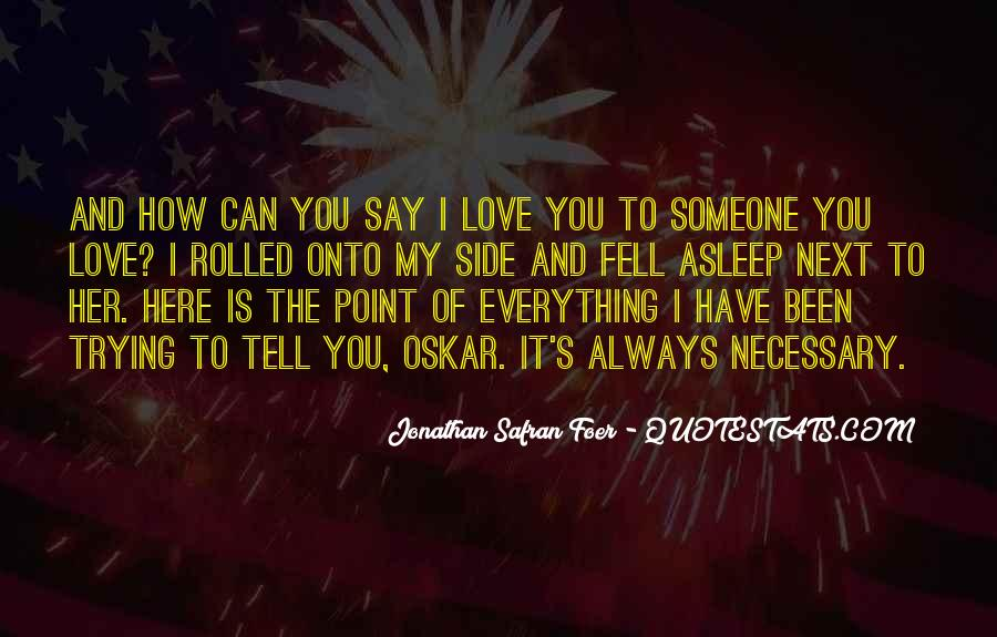 Quotes About Someone You Love And Can't Have #833638