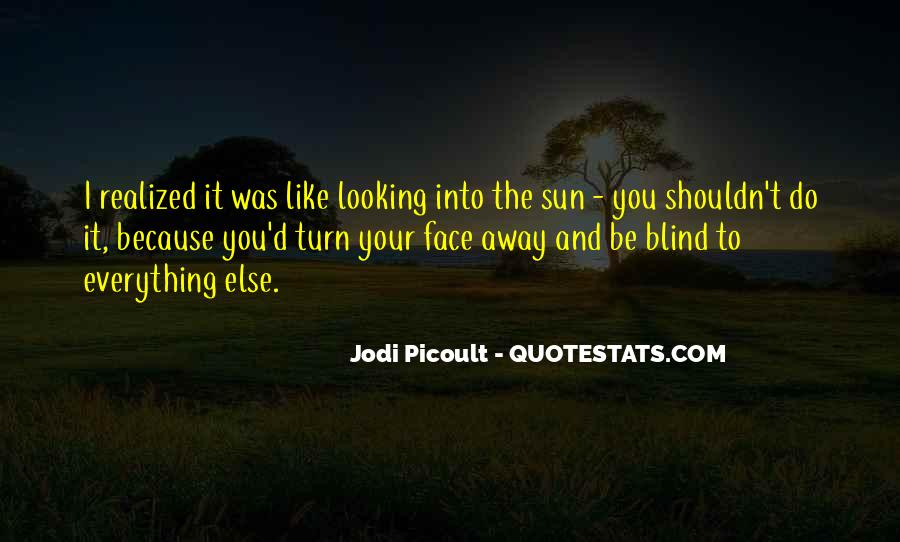 Quotes About The Sun On Your Face #312734