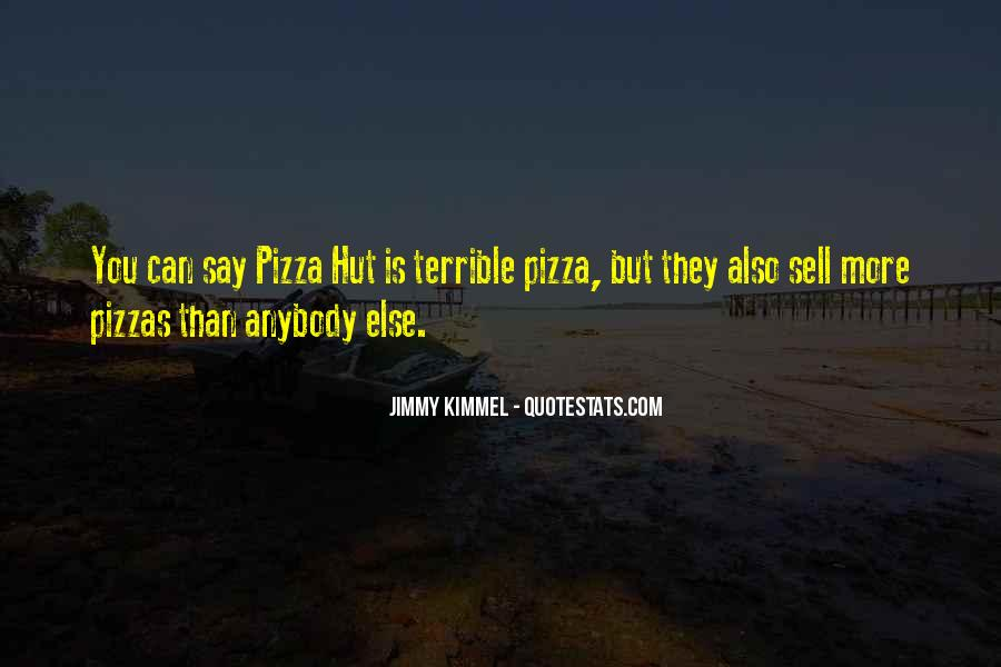 Quotes About Pizzas #1121243