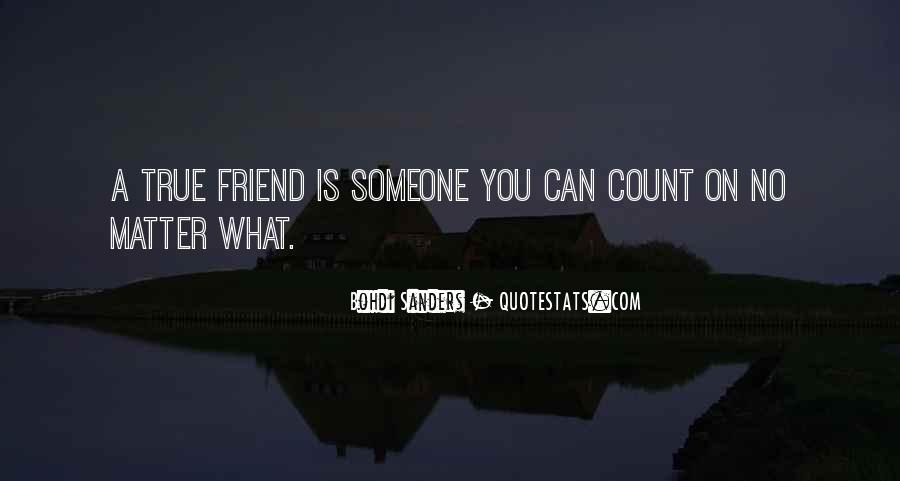 Quotes About What Is A Real Friend #1414835