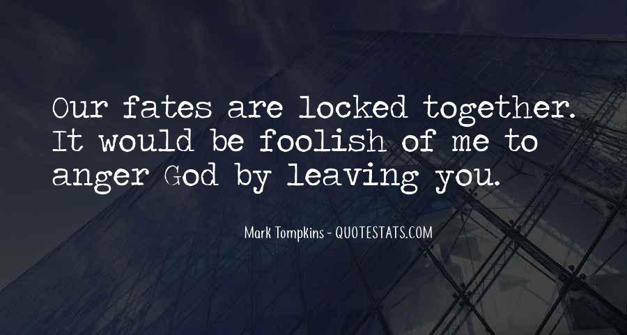 Quotes About Leaving Things Up To Fate #1676830
