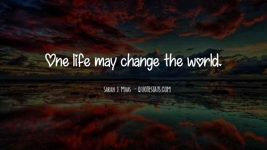 Quotes About World Change #2084