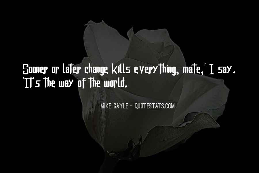Quotes About World Change #49066