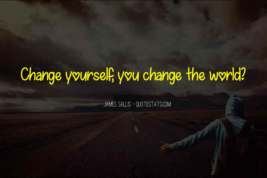 Quotes About World Change #56493