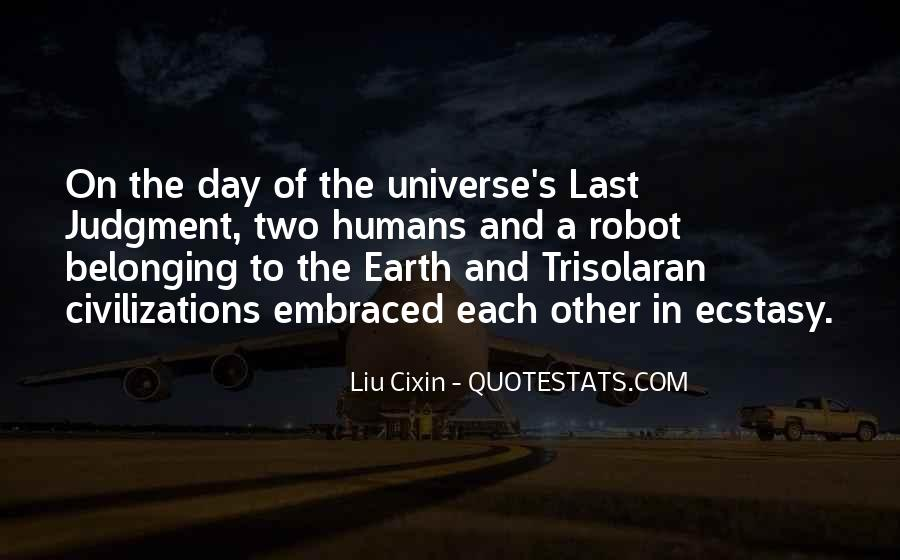 Quotes About Humans And The Universe #1258537