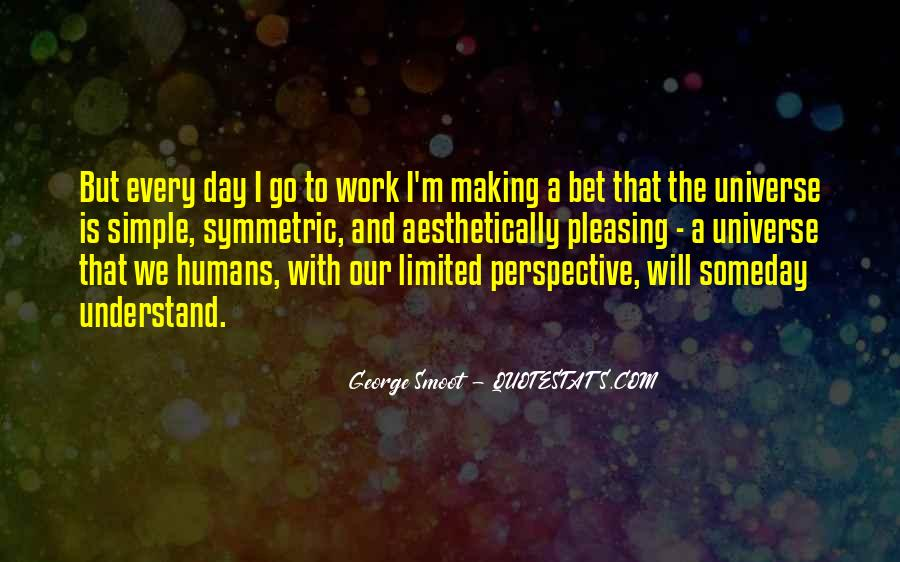 Quotes About Humans And The Universe #1582224
