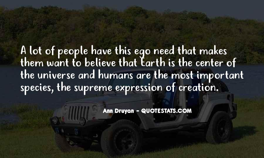 Quotes About Humans And The Universe #1592811